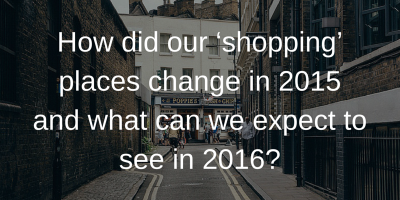 How_did_our_shopping_places_change_in_2015_and_what_can_we_expect_to_see_in_2016-.png
